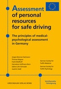 Assessment of personal resources for safe driving The principals of medical psychological assessment in Germany