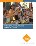 Status of Alcohol-Impaired Driving in Canada TIRF Traffic Injury Research Foundation